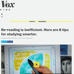 Re-reading is inefficient. Here are 8 tips for studying smarter.