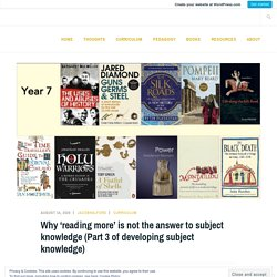 Why 'reading more' is not the answer to subject knowledge (Part 3 of developing subject knowledge) – The Frozen Sea