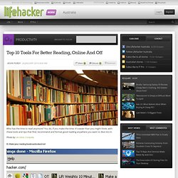 Top 10 Tools For Better Reading, Online And Off | Lifehacker Aus