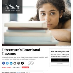 Why Reading Literature in High-School English Class Should Educate the Emotions