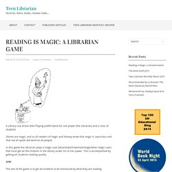 Reading is Magic: a Librarian Game