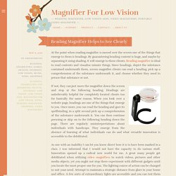 Reading Magnifier Helps to See Clearly