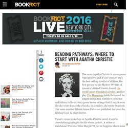 Reading Pathways: Where To Start With Agatha Christie