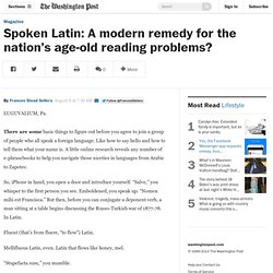 Spoken Latin: A modern remedy for the nation's age-old reading problems?