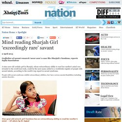 Mind reading Sharjah Girl 'exceedingly rare' savant
