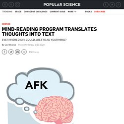 Mind-Reading Program Translates Thoughts Into Text