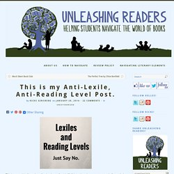 This is my Anti-Lexile, Anti-Reading Level Post.