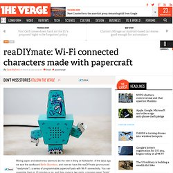 reaDIYmate: Wi-Fi connected characters made with papercraft