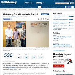 Get ready for BitInstant's Bitcoin debit card - Aug. 22