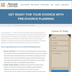 Get Ready for Your Divorce with Pre-Divorce Planning