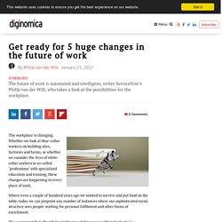 Get ready for 5 huge changes in the future of work