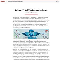 Be Ready To Roll With Immigration Xperts