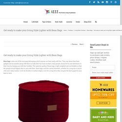 Get ready to make your living Style Lighter with Bean Bags - Izzz Blog