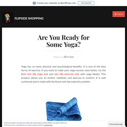 Are You Ready for Some Yoga? – FlipSide Shopping