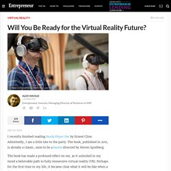 Will You Be Ready for the Virtual Reality Future?