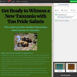 Get Ready to Witness a New Tanzania with Tan Pride Safaris