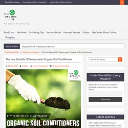 The Key Benefits Of Readymade Organic Soil Conditioners