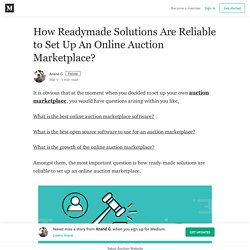 How Readymade Solutions Are Reliable to Set Up An Online Auction Marketplace?