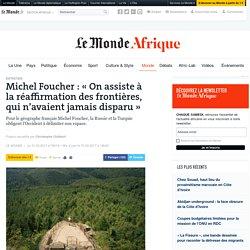 Michel Foucher: «On assiste à la réaffirmation des frontières, qui n'avaient jamais disparu»