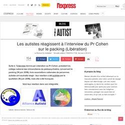 Les autistes réagissent à l'interview du Pr Cohen sur le packing (Libération)
