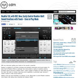 Reaktor 5.8, with OSC: Now, Easily Control Reaktor-Built Sound Creations with Touch - Even in Play Mode