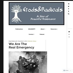 We Are The Real Emergency – GODS & RADICALS