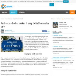 Real estate broker makes it easy to find homes for sale