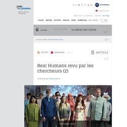 Real Humans revu par les chercheurs (2)