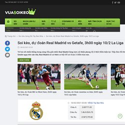 Soi kèo, dự đoán Real Madrid vs Getafe, 3h00 ngày 10/2 La Liga