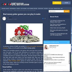 Real money poker games you can play to make - UCW88