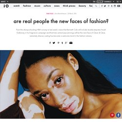 are real people the new faces of fashion?