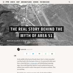 The Real Story Behind the Myth of Area 51