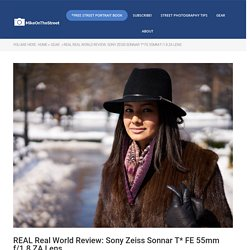 REAL Real World Review: Sony Zeiss Sonnar T* FE 55mm f/1.8 ZA Lens