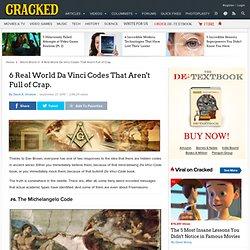 6 Real World Da Vinci Codes