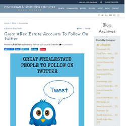 Great #RealEstate Related Accounts To Follow On Twitter