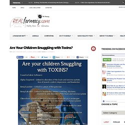Are Your Children Snuggling with Toxins?