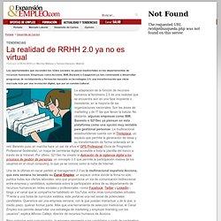 La realidad de RRHH 2.0 ya no es virtual