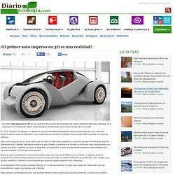 ¡El primer auto impreso en 3D es una realidad! - Noticias de ecologia y medio ambiente