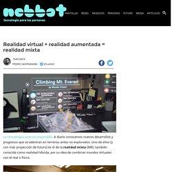 Realidad virtual + realidad aumentada = realidad mixta - Nobbot