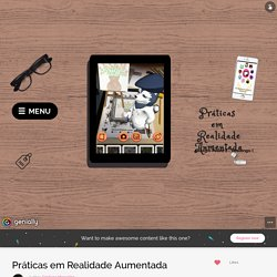Práticas em Realidade Aumentada by Cristiane Marcelino on Genial.ly