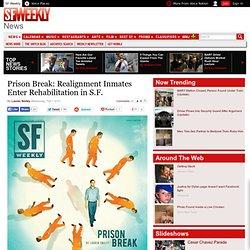 Prison Break: Realignment Inmates Enter Rehabilitation in S.F.