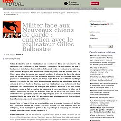 Militer face aux Nouveaux chiens de garde : entretien avec le réalisateur (...)
