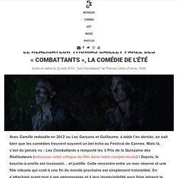 """Le réalisateur Thomas Cailley parle des """"Combattants"""", la comédie de l'été"""
