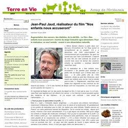 """Jean-Paul Jaud, réalisateur du film """"Nos enfants nous accuseront"""" - Site de l'Amap 45"""