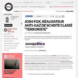 "Josh Fox, réalisateur anti-gaz de schiste classé ""terroriste"" » Article » OWNI, Digital Journalism"