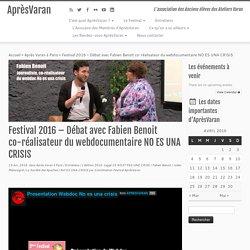 Festival 2016 – Débat avec Fabien Benoit co-réalisateur du webdocumentaire NO ES UNA CRISIS – AprèsVaran