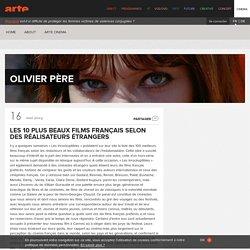 Les 10 plus beaux films français selon des réalisateurs étrangers - Olivier Père