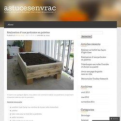 Réalisation d'une jardinière en palettes « astucesenvrac