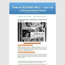 La revue de presse – définition et conseils pour la réalisation « TVAM et SECONDE MRC2 – cours de communication/vente