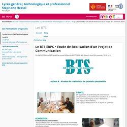 Etude de Réalisation d'un Projet de Communication - Les BTS - Lycée Stéphane Hessel JPO non communiquées